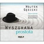 Muzyka inna Płyta: Wojtek Gęsicki Wyszukana prostota