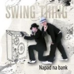 SwingThing - Napad Na Bank
